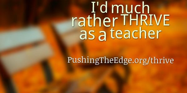 I'd much rather thrive as a teacher