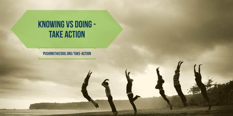 Knowing versus doing - take action