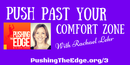 Push Past Your Comfort Zone with Rachael Lehr