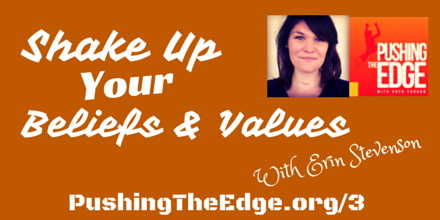 Shake Up your Beliefs and Values with Erin Stevenson