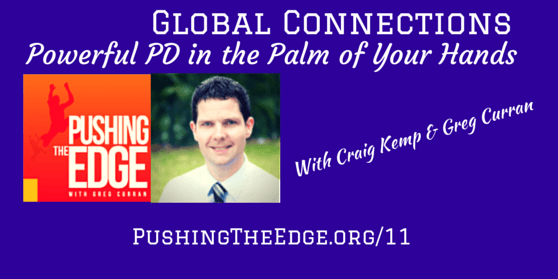 Episode Promotion: Global Connections - Powerful PD in the Palm of your hands with Craig Kemp