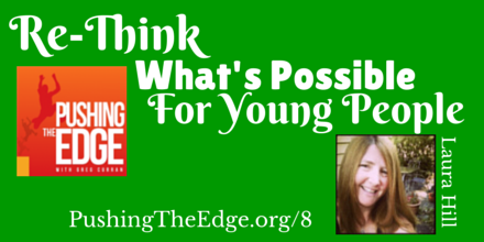 Step Back and Let Young People Take the Lead with Laura Hill - Pushing The Edge with Greg Curran