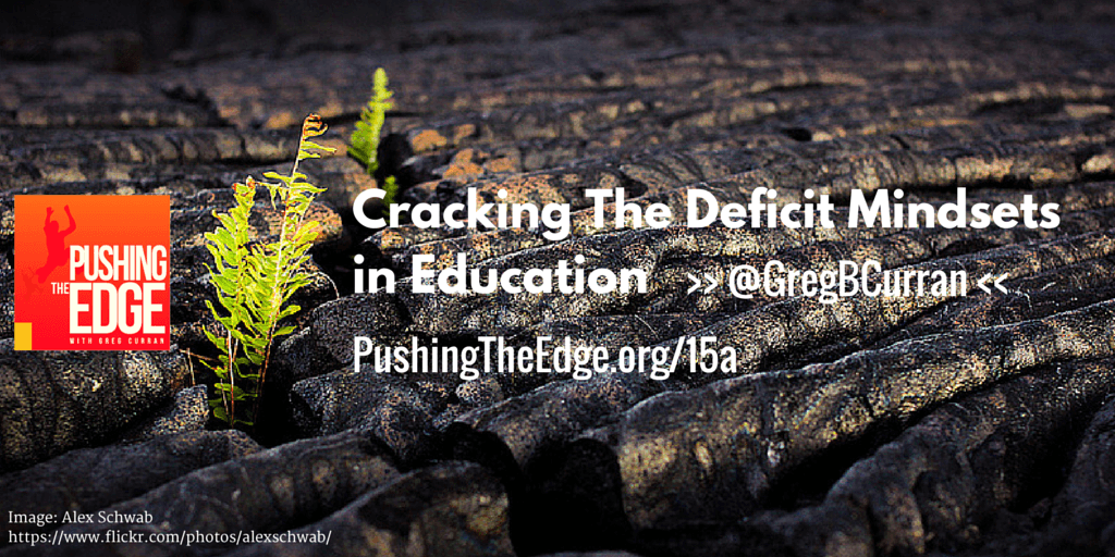 Cracking The Deficit Mindsets in Education - Pushing The Edge with Greg Curran