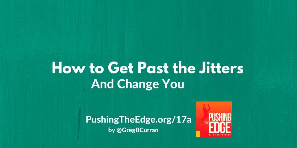 How to Get Past the Jitters and Change You - Stepping Up for Change