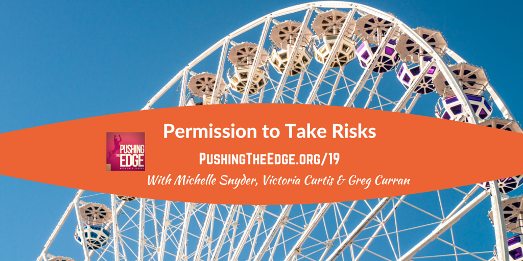 Permission to take risks with Michelle Snyder and Victoria Curtis