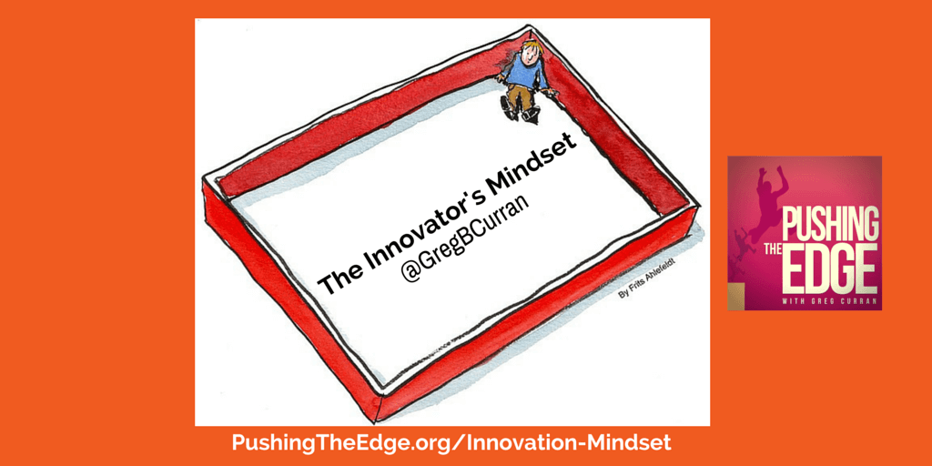 The Innovators Mindset by Greg Curran - Pushing The Edge