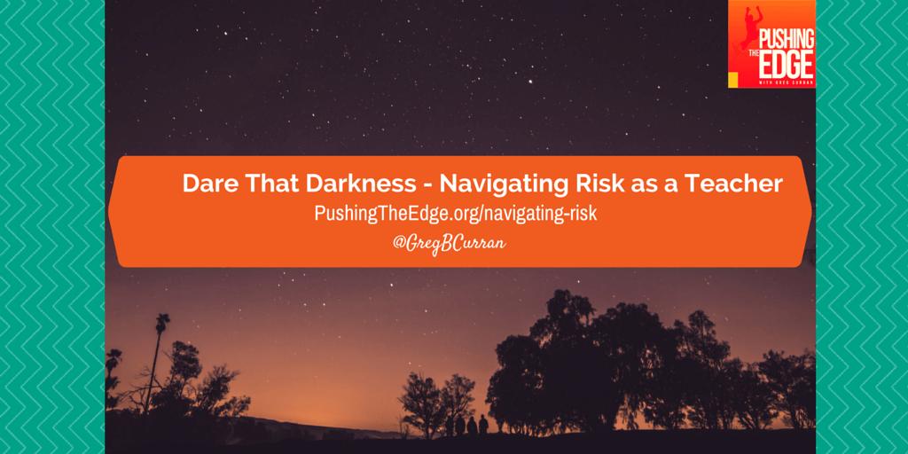 Navigating risk as a teacher - Pushing The Edge Blogpost