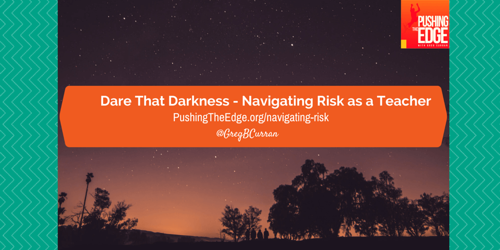 Navigating risk as a teacher - Pushing The Edge Blogpost