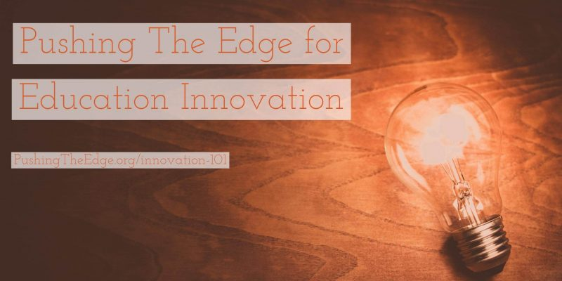 Pushing The Edge for Education Innovation