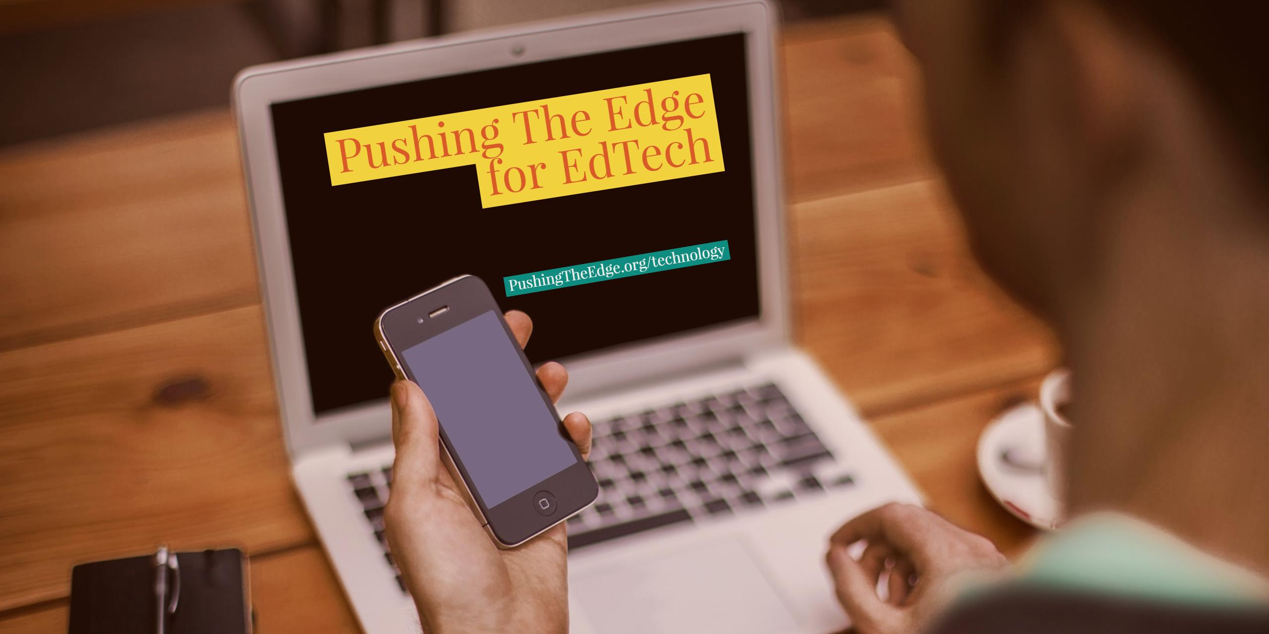 Pushing The Edge for Edtech