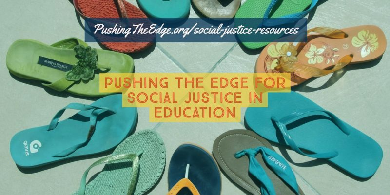 Pushing The Edge for Social Justice in Education