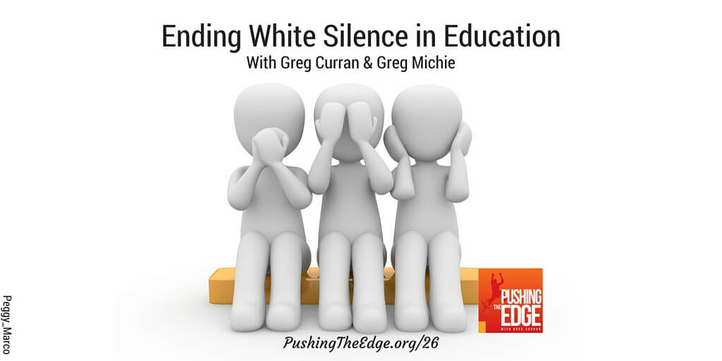 Ending White Silence in Education with Greg Michie