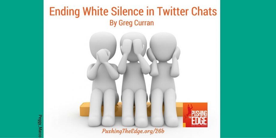 Ending White Silence in Twitter Chats