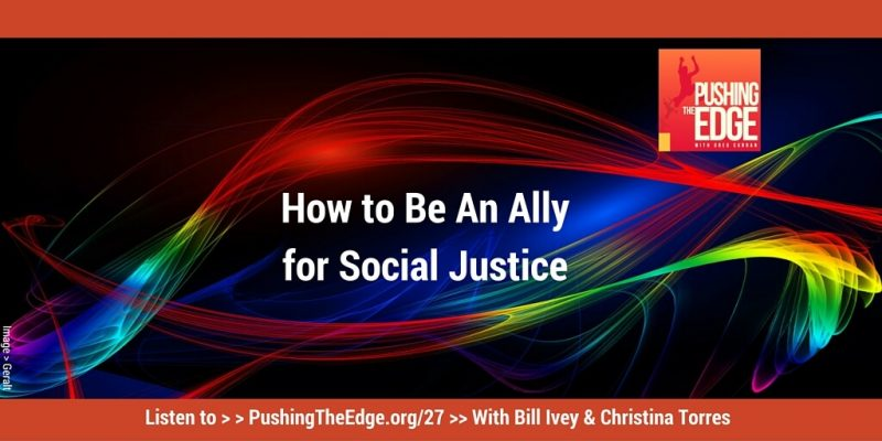 Promo for Being An Ally for Social Justice - Pushing The Edge Podcast