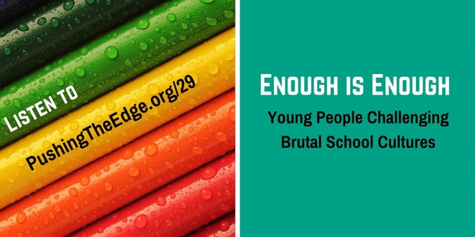 Enough is Enough: Young People Challenging Brutal School Cultures - Safe Schools