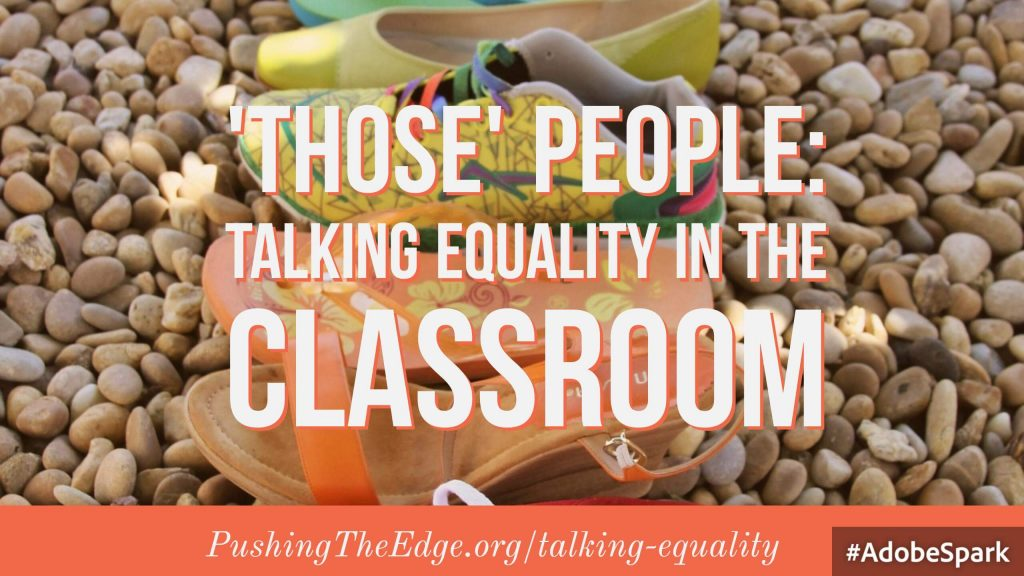 Those People- Talking Equality in the Classroom