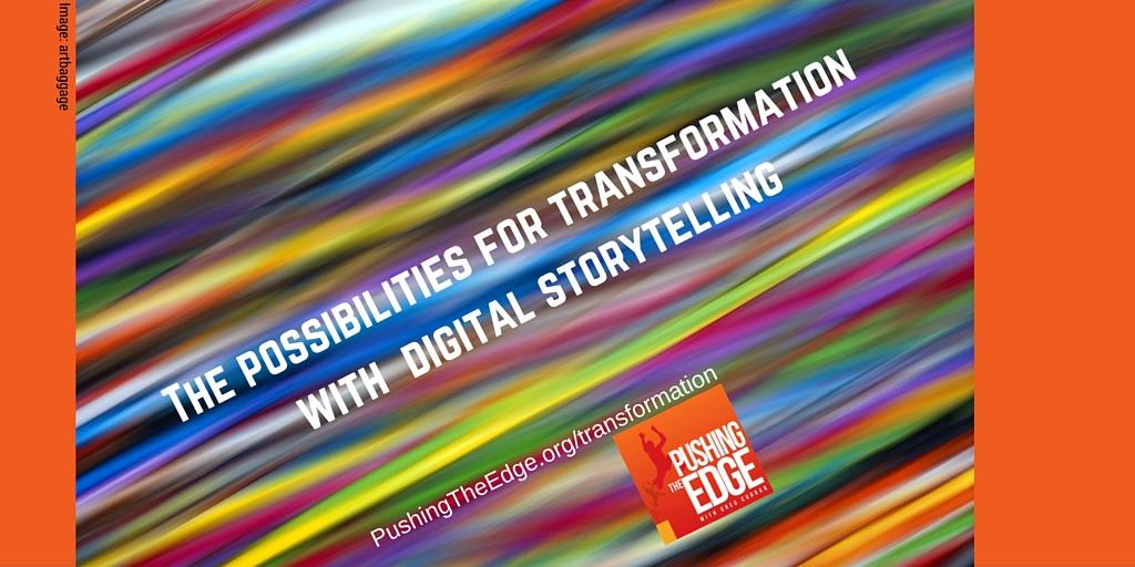 Transformation with Digital Storytelling