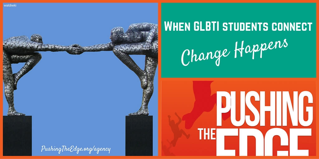 When GLBTI students connect change happens - Agency