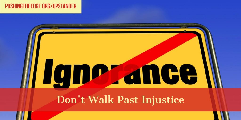 Dont Walk past injustice