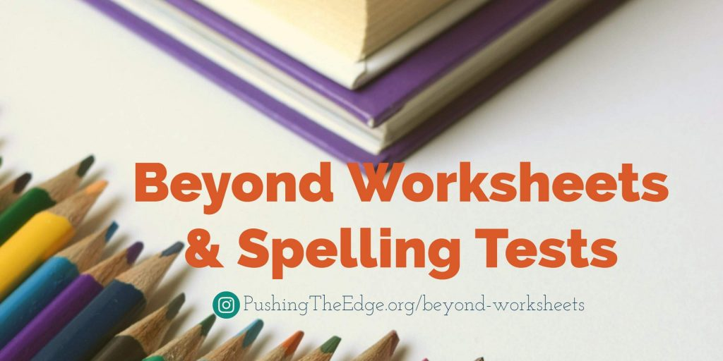 Getting beyond worksheets and spelling tests 02