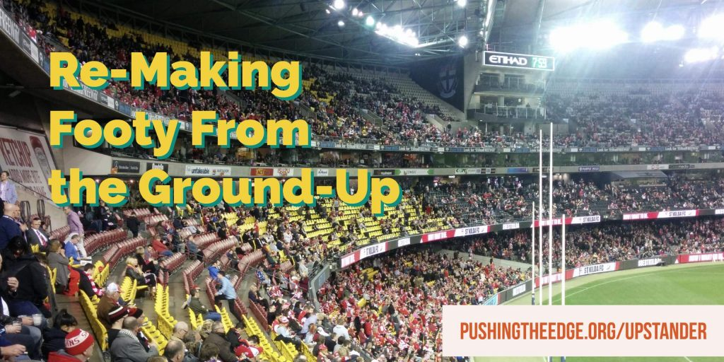 Re-making footy from the ground up