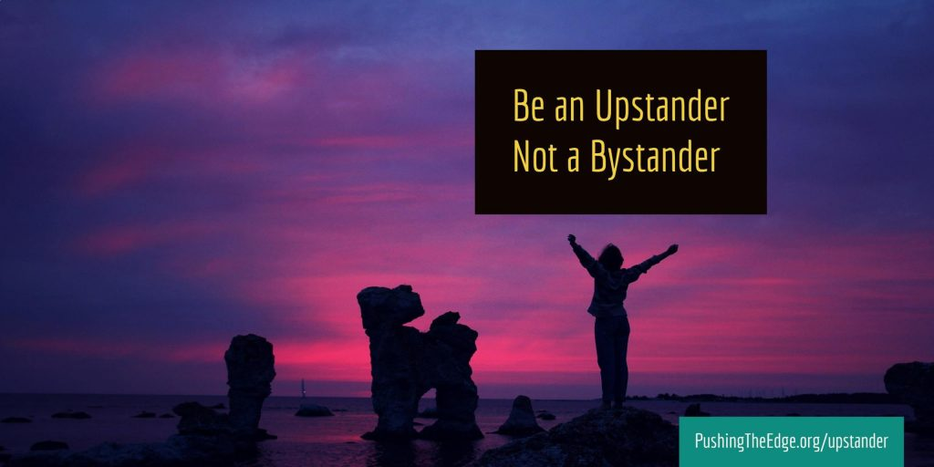 Be an upstander not a bystander