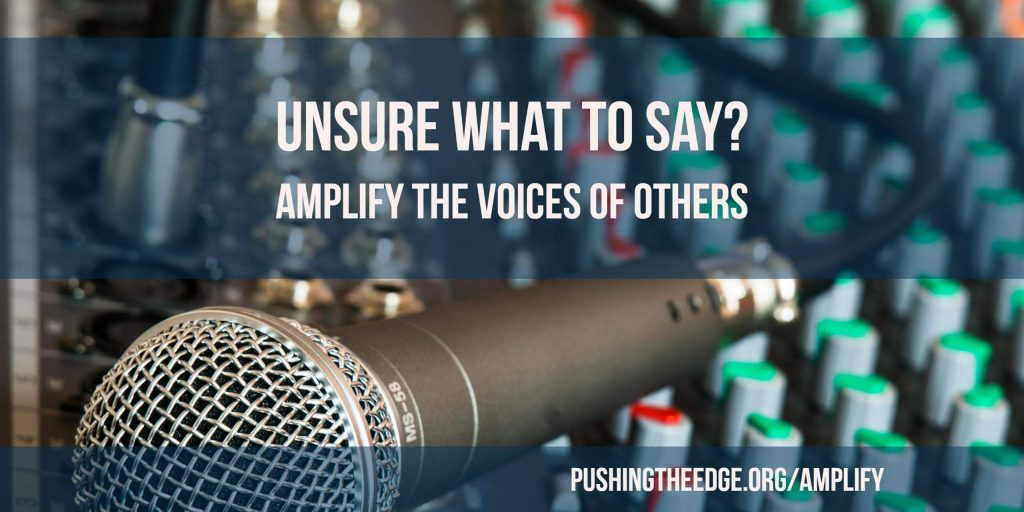 Unsure what to say? Amplify the voices of others