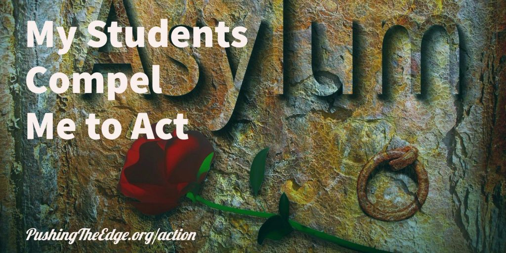 My students compel me to act - to take action