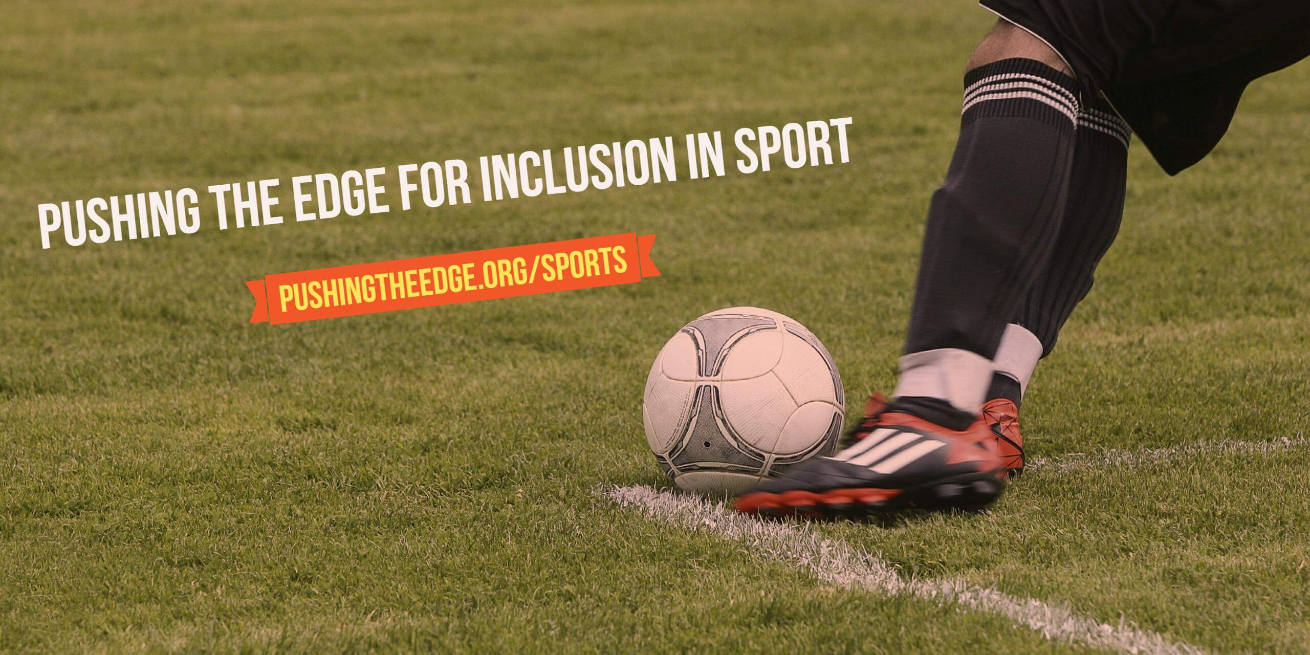 Pushing The Edge for Inclusion in Sport