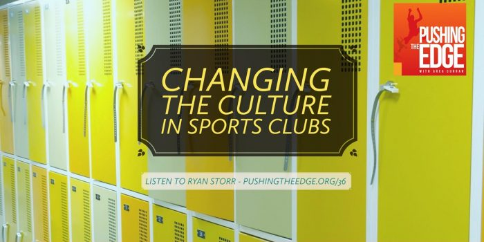 Image of lockers in sports club with text - Changing the culture in sports clubs. Listen to Ryan Storr - Pushing The Edge dot org slash 36
