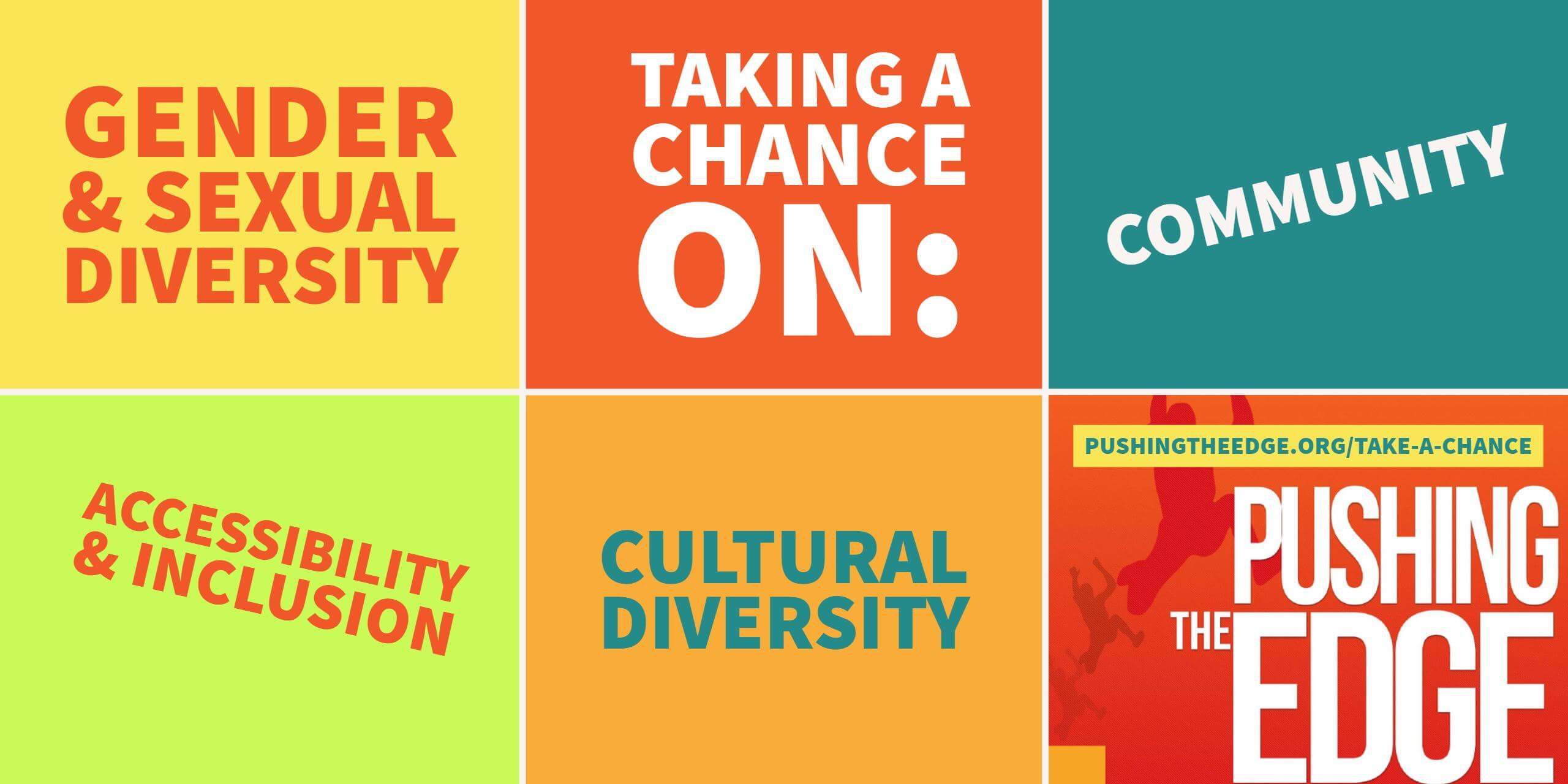 6 boxes with different text in each. Taking a chance on - gender and sexual diversity, accessibility and inclusion, community and cultural diversity