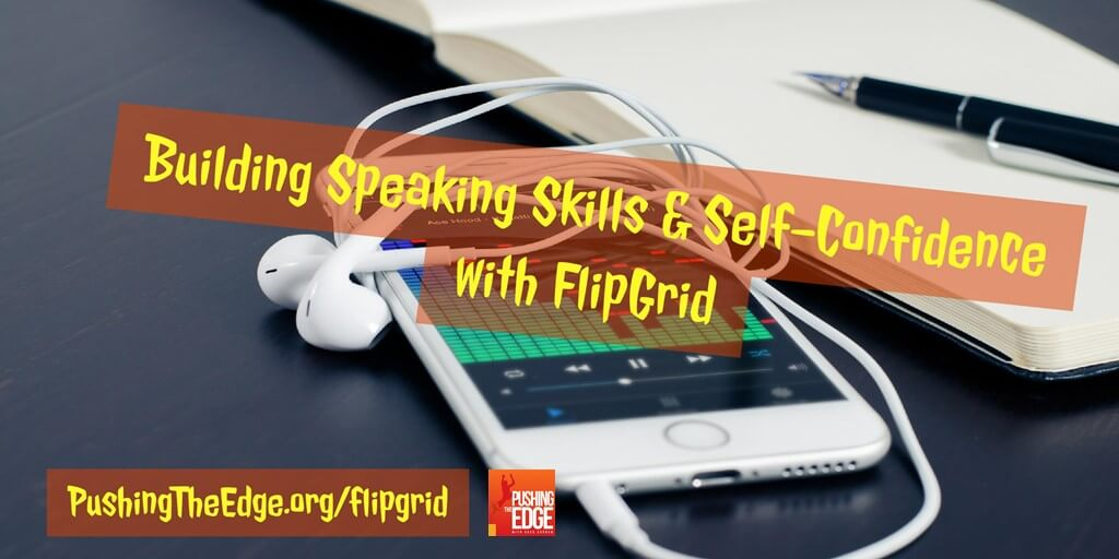 Building speaking skills and self confidence with Flipgrid. Photo of mobile phone and writing pad