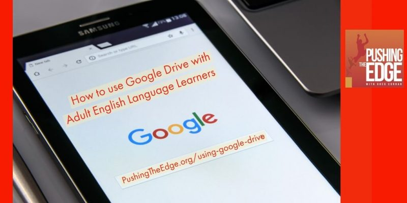 Using Google Drive in the Adult English Language Learner