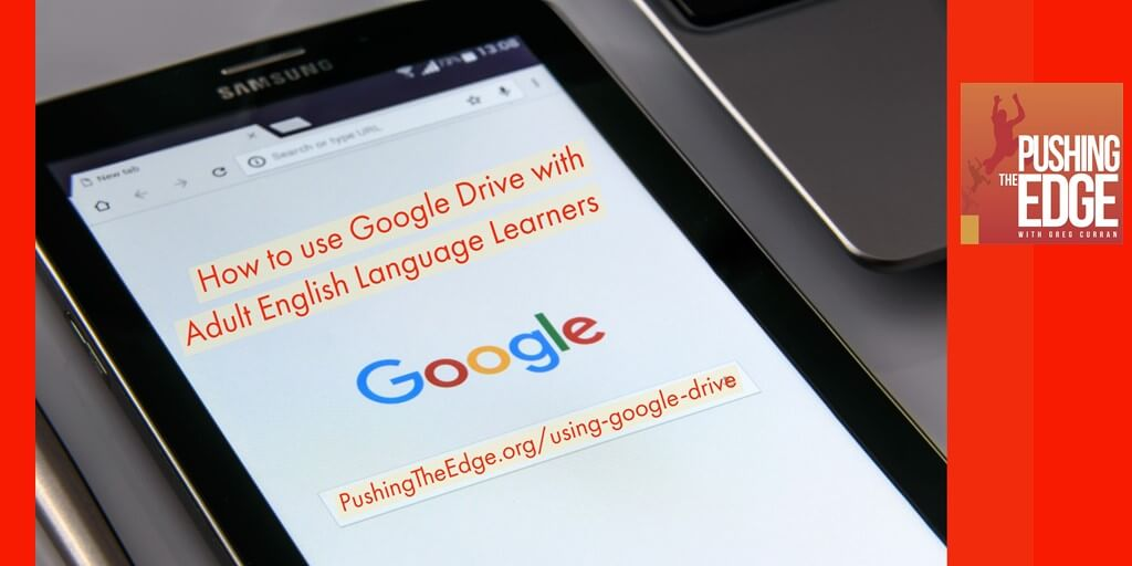 Screen image of google browser with text How to use Google Drive with Adult English Language Learners and Pushing The Edge website